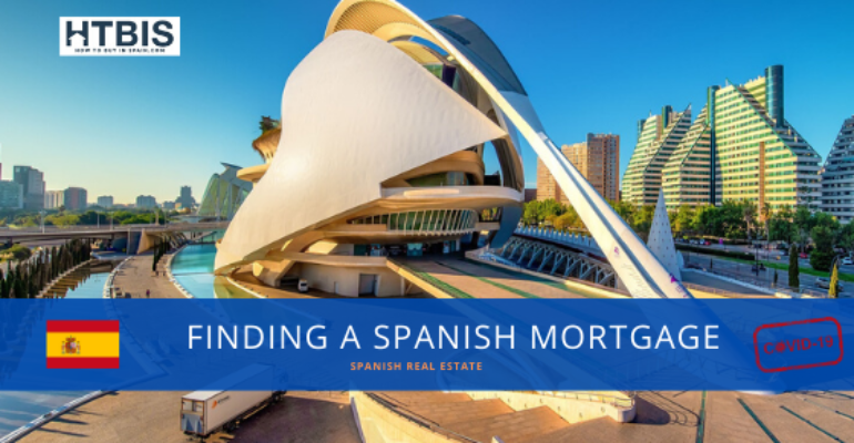 Finding a Spanish Mortgage in a post-Covid-19 world